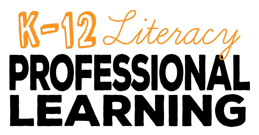 K-12 Literacy Professional Learning | Literacy Professional Development | Literacy Consulting